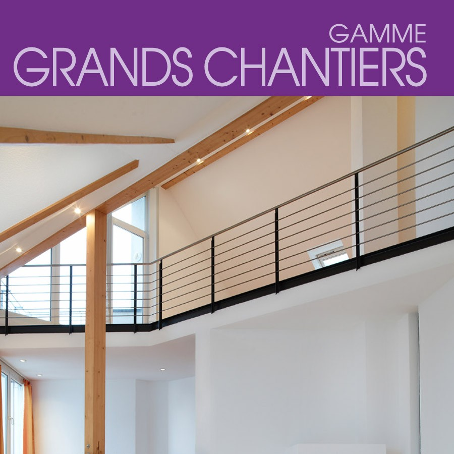 Gamme Grands Chantiers